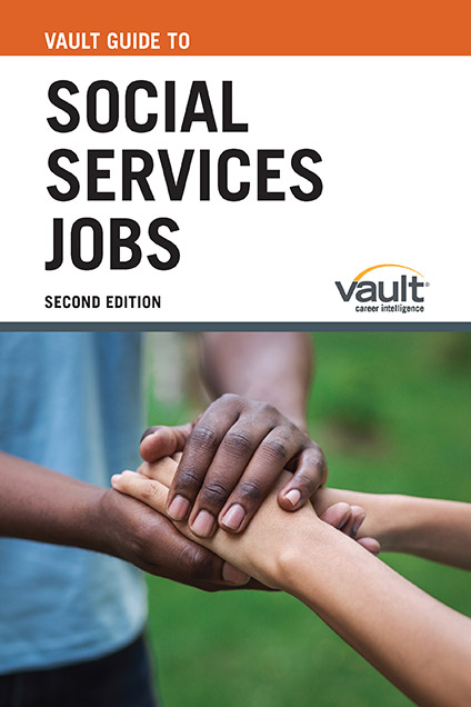 Vault Guide to Social Services Jobs, Second Edition