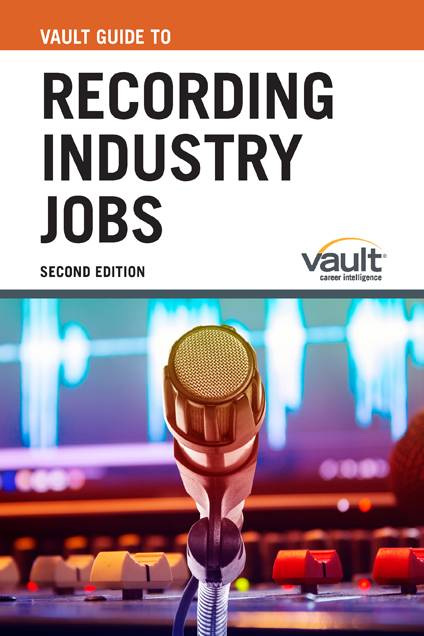 Vault Guide to Recording Industry Jobs, Second Edition
