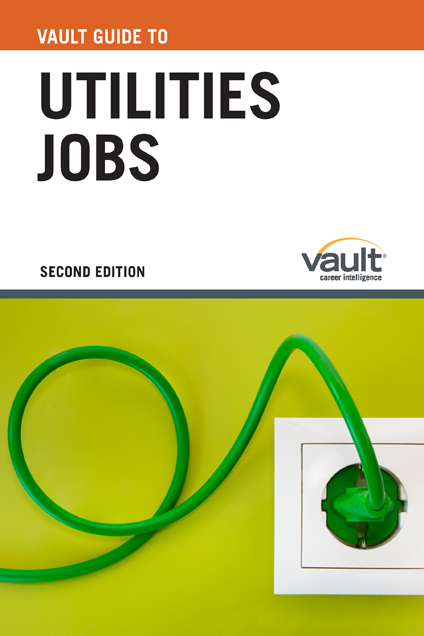 Vault Guide to Utilities Jobs, Second Edition