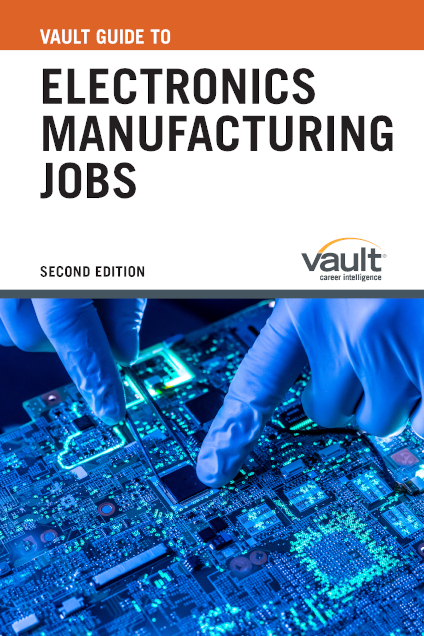 Vault Guide to Electronics Manufacturing Jobs, Second Edition