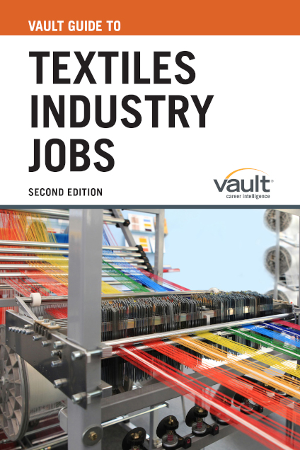 Vault Guide to Textiles Industry Jobs, Second Edition