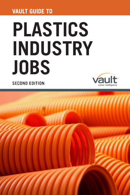 Vault Guide to Plastics Industry Jobs, Second Edition