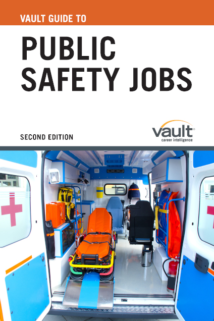 Vault Guide to Public Safety Jobs, Second Edition