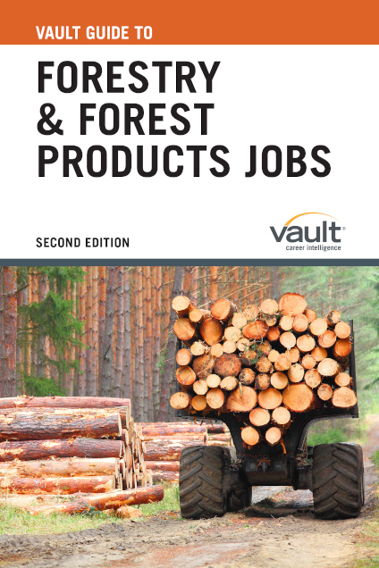 Vault Guide to Forestry and Forest Products Jobs, Second Edition
