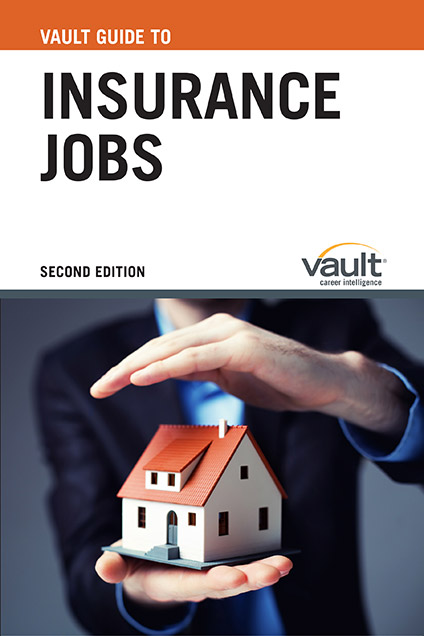 Vault Guide to Insurance Jobs, Second Edition